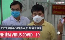 Nhìn lại 11 người nhiễm COVID-19 được chữa khỏi ở Việt Nam