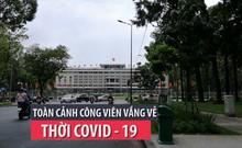 Video: Nhiều công viên ở TP.HCM vắng vẻ mùa COVID-19