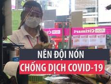 Bác sĩ khuyên nên đội nón chống dịch COVID-19