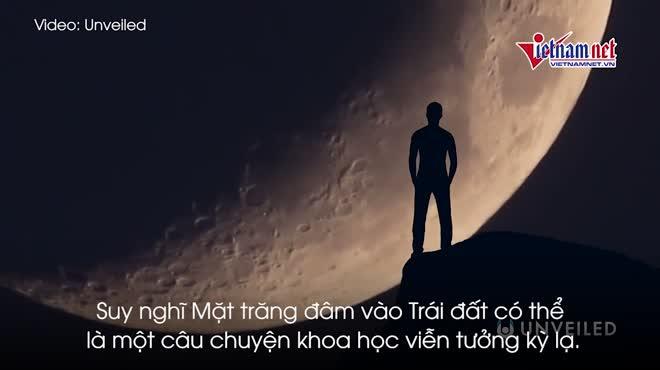 Điều gì sẽ xảy ra khi Mặt Trăng lao vào Trái Đất?