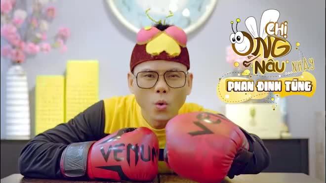 """Phan Đinh Tùng tung MV bắt trend """"Chị ong nâu nâu"""" gây sốt cộng đồng mạng"""