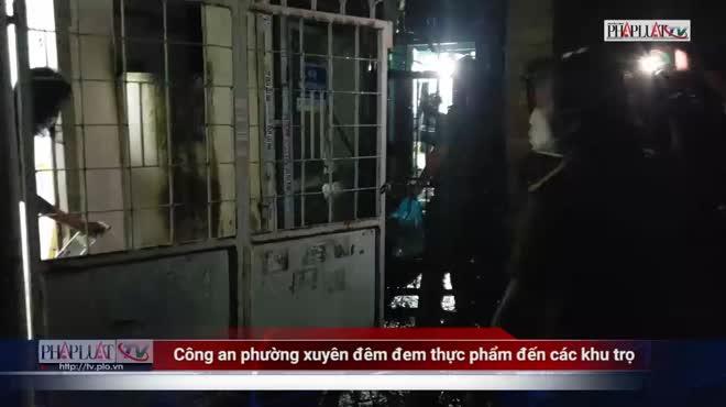 Video: Công an phường xuyên đêm đem thực phẩm đến các khu trọ